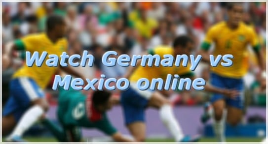 watch germany vs mexico online